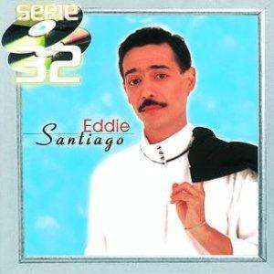 Image for 'Serie 32 : Eddie Santiago'