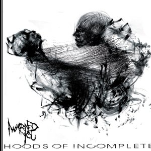 Image pour 'Hoods Of Incomplete'