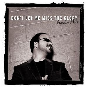 Image for 'Don't Let Me Miss the Glory'