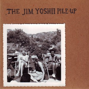 Image for 'The Jim Yoshii Pile-Up'