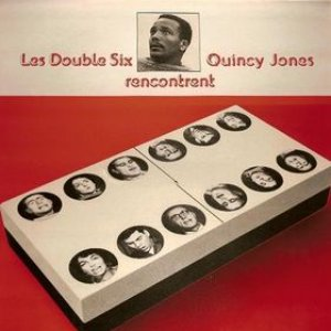 Image for 'Les Double Six Rencontrent Quincy Jones'