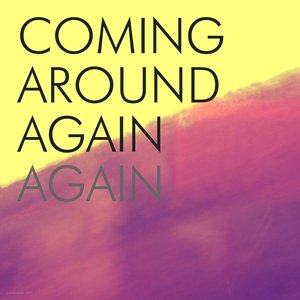 Immagine per 'Coming Around Again, Again'