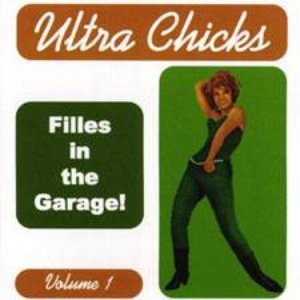 'Ultra Chicks Vol 1: Filles in the Garage' için resim