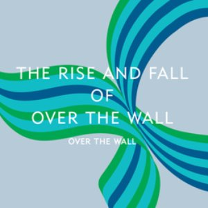 Bild für 'The Rise And Fall Of Over The Wall'