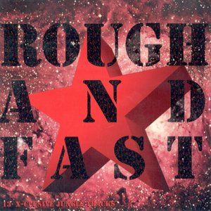 Image for 'rough and fast'