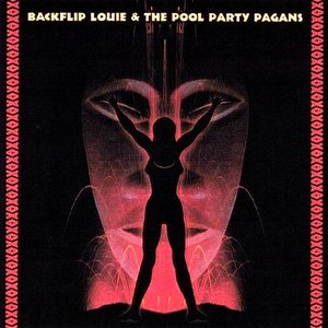 Image for 'Backflip Louie and the Pool Party Pagans'