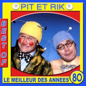 Imagem de 'Pit et Rik, Best Of (Le meilleur des années 80)'