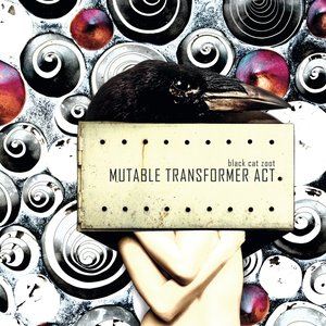 Image for 'Mutable Transformer Act'