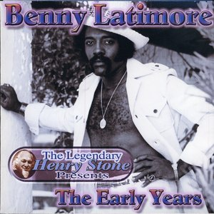 Image for 'The Legendary Henry Stone Presents: Benny Latimore - The Early Years'