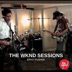 Bild für 'The Wknd Sessions Ep. 27: Pusher'