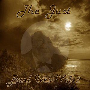 Immagine per 'The Just Burl Ives, Vol. 2'