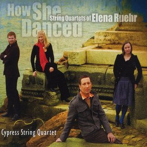 Image for 'How She Danced: String Quartets of Elena Ruehr'