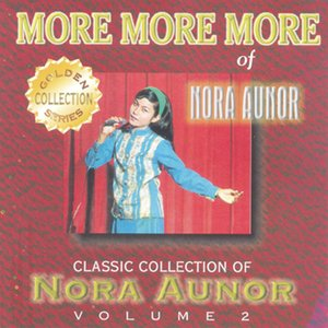Image for 'Classic Collection of Nora Aunor, Vol. 2 - More More More'