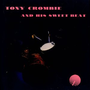 Image for 'Tony Crombie and His Sweet Beat (Remastered)'
