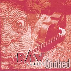 Image for 'Raw and the Cooked'