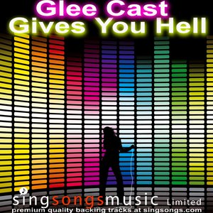 Bild für 'Gives You Hell (Cover version with vocal guide)(In the style of Glee Cast)'