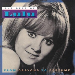 Image for 'From Crayons to Perfume: The Best of Lulu'