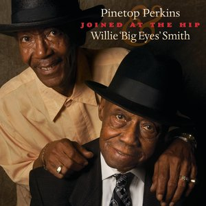 "Image for 'Joined At The Hip: Pinetop Perkins & Willie ""Big Eyes"" Smith'"