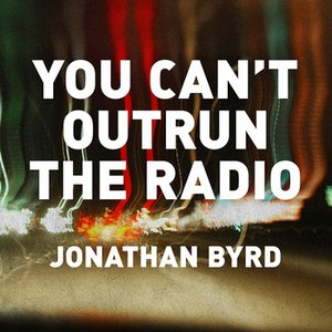 Image for 'You Can't Outrun The Radio'