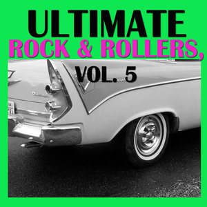 Image for 'Ultimate Rock & Rollers, Vol. 5'