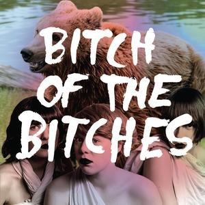 Image for 'Bitch of the Bitches'