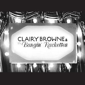 Image for 'Clairy Browne & The Bangin' Rackettes'