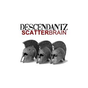 Image for 'Descendantz - ScatterBrain'