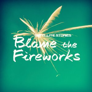Image for 'Blame the Fireworks'