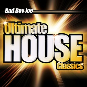 Image for 'Ultimate House Classics (Mixed by BadBoyJoe)'