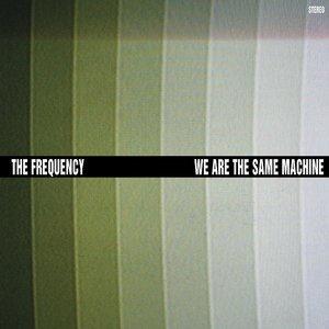 Bild für 'We Are The Same Machine'