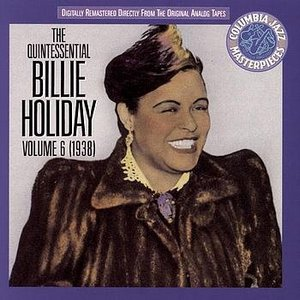 Image for 'The Quintessential Billie Holiday, Volume 6: 1938'