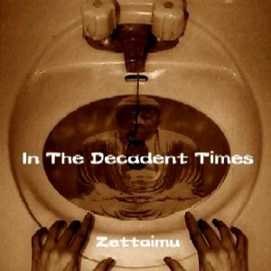 Image for 'In The Decadent Times'