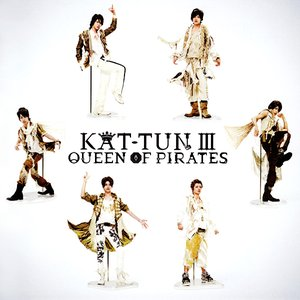 Image for 'KAT-TUN Ⅲ -QUEEN OF PIRATES-'