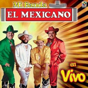 Image for 'El Mexicano Mi Banda El Mexicano En Vivo'