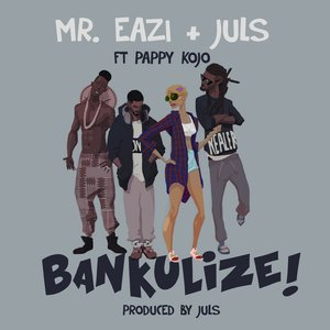 Image for 'Bankulize (feat. Pappy Kojo)'