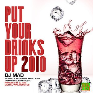 Immagine per 'Put Your Drinks Up 2010 Remix'