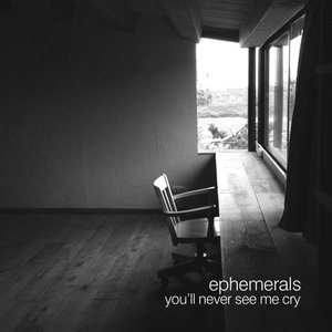 Image for 'You'll Never See Me Cry'