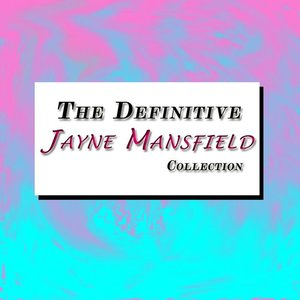 Image for 'The Definitive Jayne Mansfield Collection'