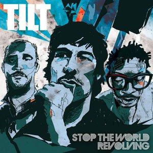 Image for 'Stop the World Revolving - The Best of Tilt'