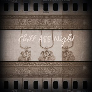 Image for 'Chill A$$ Night'