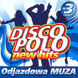 Image for 'Disco Polo New Hits vol. 3 (Odjazdowa Muza)'