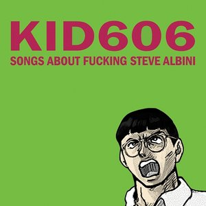 Image for 'Songs About Fucking Steve Albini'