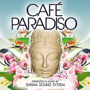 Imagem de 'Caf�� Paradiso - Luxury Chilled Grooves - Compiled By Shisha Sound System'