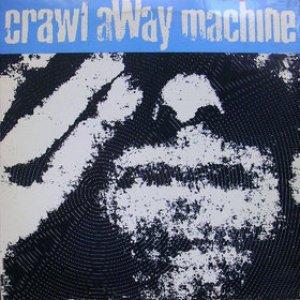 Image for 'Crawl Away Machine'