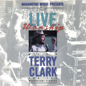 Image for 'Live Worship With Terry Clark'