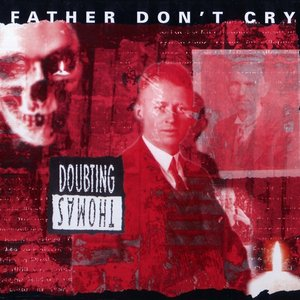 Image for 'Father Don't Cry'