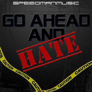 Image for 'Go Ahead and Hate'