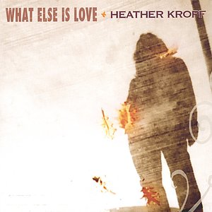 Image for 'What Else Is Love'