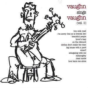 Image for 'Vaughn Sings Vaughn - Volume 1'