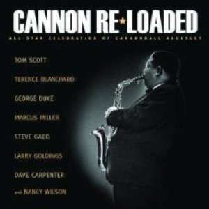 Image for 'Cannon Re-Loaded: An All-Star Celebration Of Cannonball Adderley'
